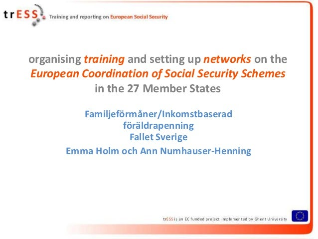 organising training and setting up networks on theEuropean Coordination of Social Security Schemes             in the 27 M...