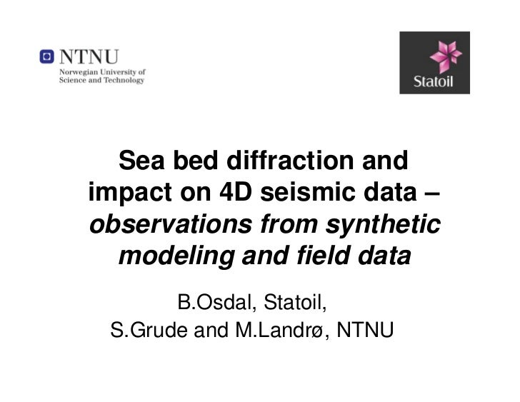 Sea bed diffraction and          impact on 4D seismic data –          observations from synthetic            modeling and ...