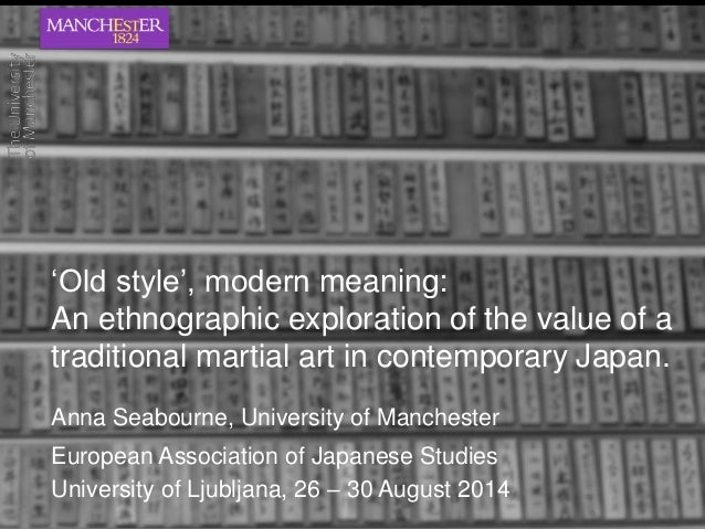 Old Style Modern Meaning An Ethnographic Exploration Of