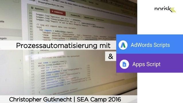 Prozessautomatisierung mit & Christopher Gutknecht | SEA Camp 2016