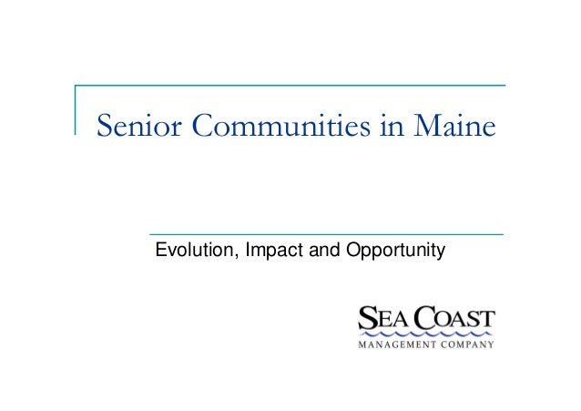 Senior Communities in Maine Evolution, Impact and Opportunity