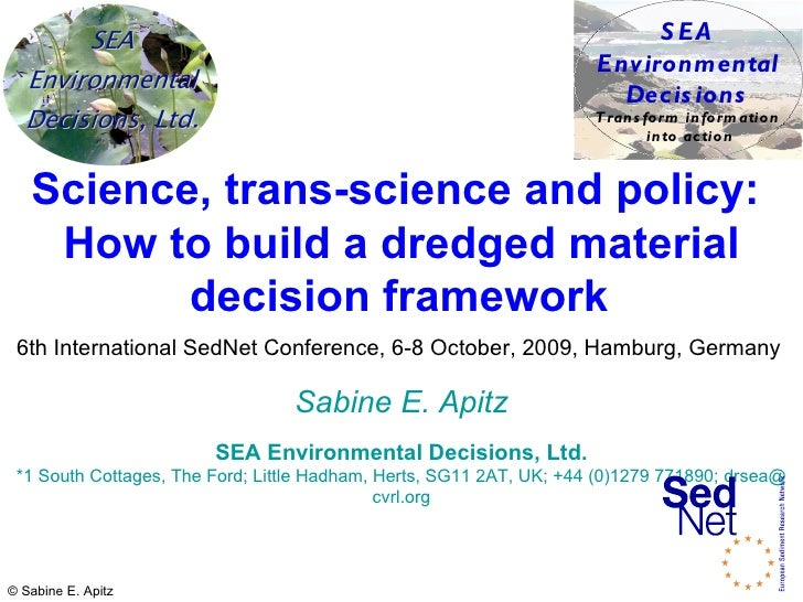 Science, trans-science and policy:  How to build a dredged material decision framework   6th International SedNet Conferen...