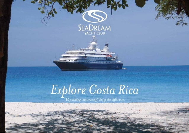 "Explore Costa Rica  ""It's yachting, not cruising"" Enjoy the difference."