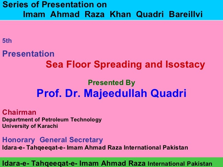 Sea floor spreading and isostacy & research of imam ahmad raza   presentation 5