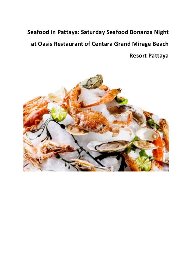 Seafood in pattaya saturday seafood bonanza night at oasis restaurant of centara grand mirage beach resort pattaya