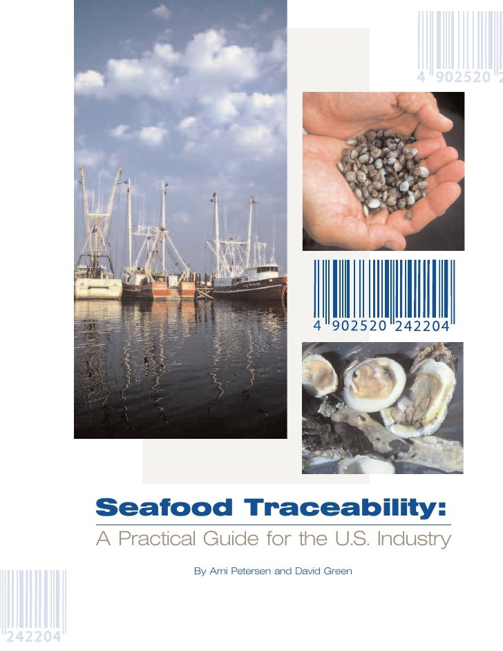 Seafood Traceability: A Practical Guide for the U.S. Industry           By Arni Petersen and David Green