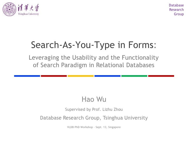 Database Research Group Search-As-You-Type in Forms: Leveraging the Usability and the Functionalityof Search Paradigm in R...