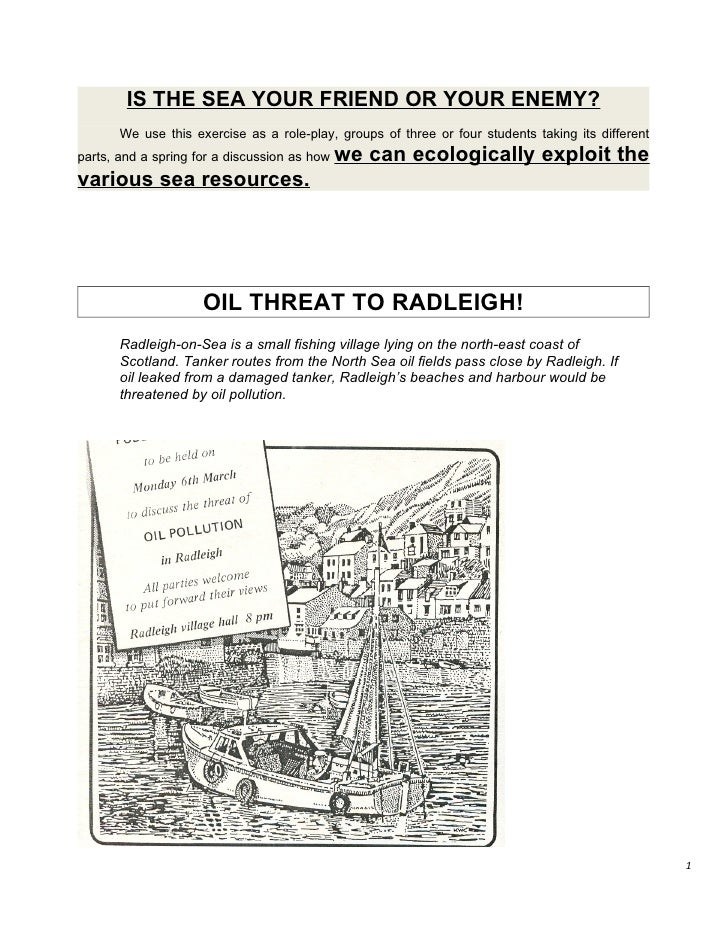 IS THE SEA YOUR FRIEND OR YOUR ENEMY?        We use this exercise as a role-play, groups of three or four students taking ...