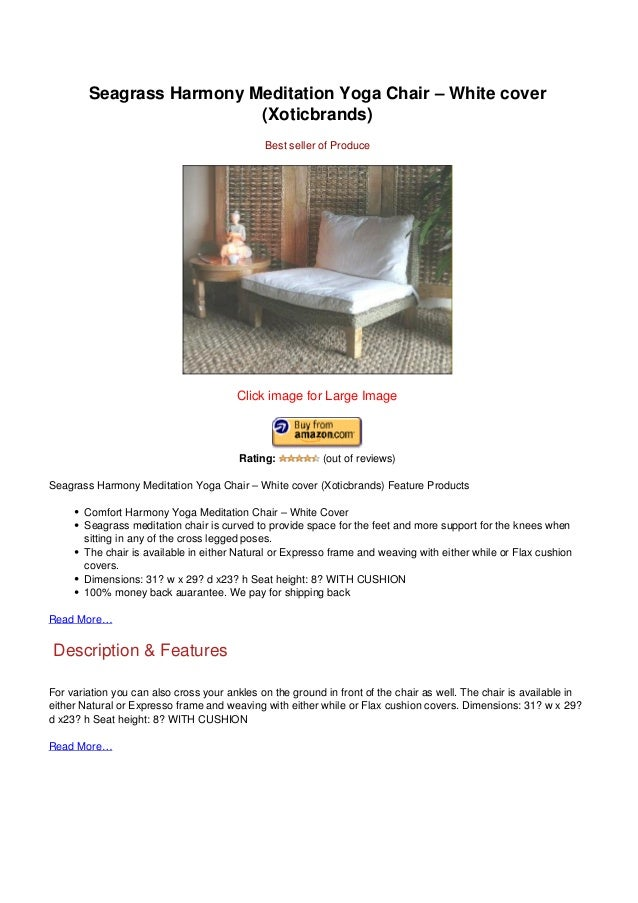Seagrass Harmony Meditation Yoga Chair – White cover(Xoticbrands)Best seller of ProduceClick image for Large ImageRating: ...