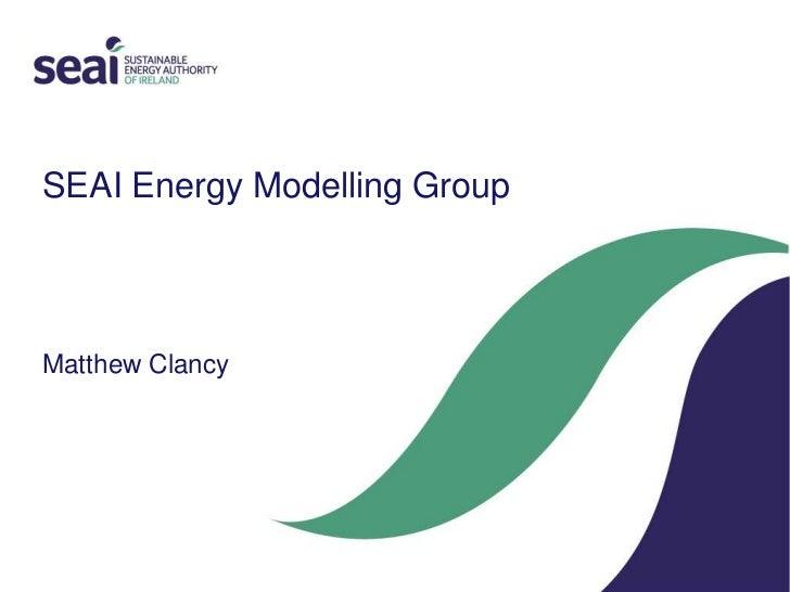 SEAI Energy Modelling GroupMatthew Clancy<br />