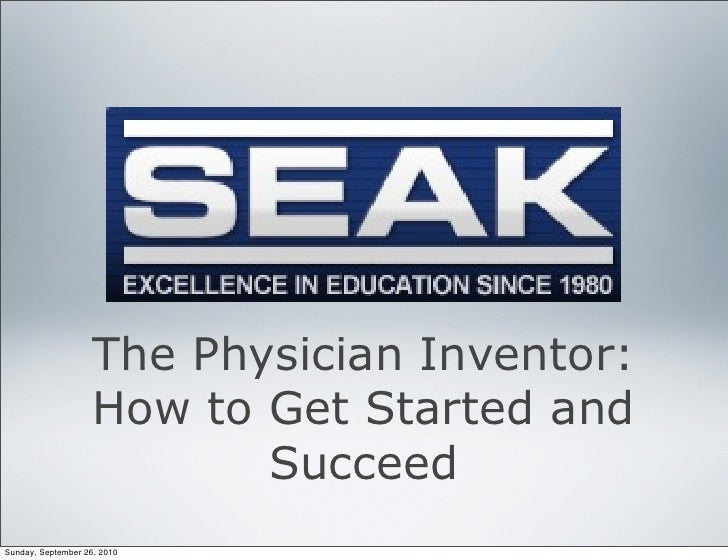 The Physician Inventor:                     How to Get Started and                            Succeed Sunday, September 26...