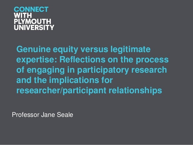 Genuine equity versus legitimate expertise: Reflections on the process of engaging in participatory research and the impli...
