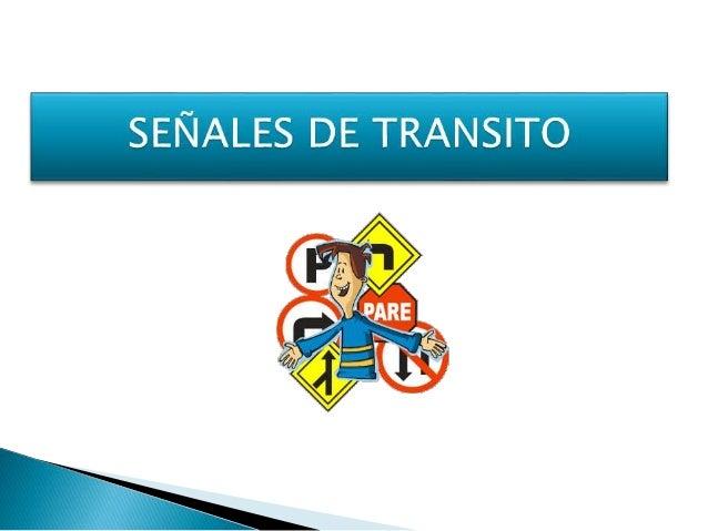 • Indica a los conductores que deberán efectuar la detención de su vehículo. •Indica al conductor que ingresa a una vía pr...