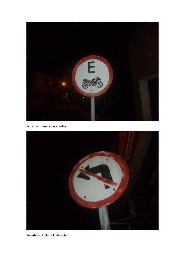 Estacionamiento para motos. Prohibido doblar a la derecha.