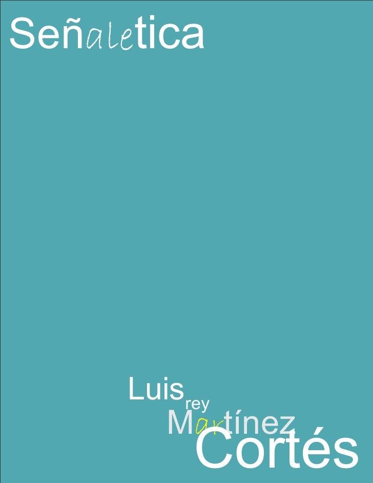 Señaletica      Luisrey         Martínez           Cortés
