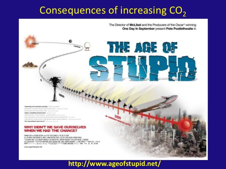 Consequences of increasing CO2<br />http://www.ageofstupid.net/<br />