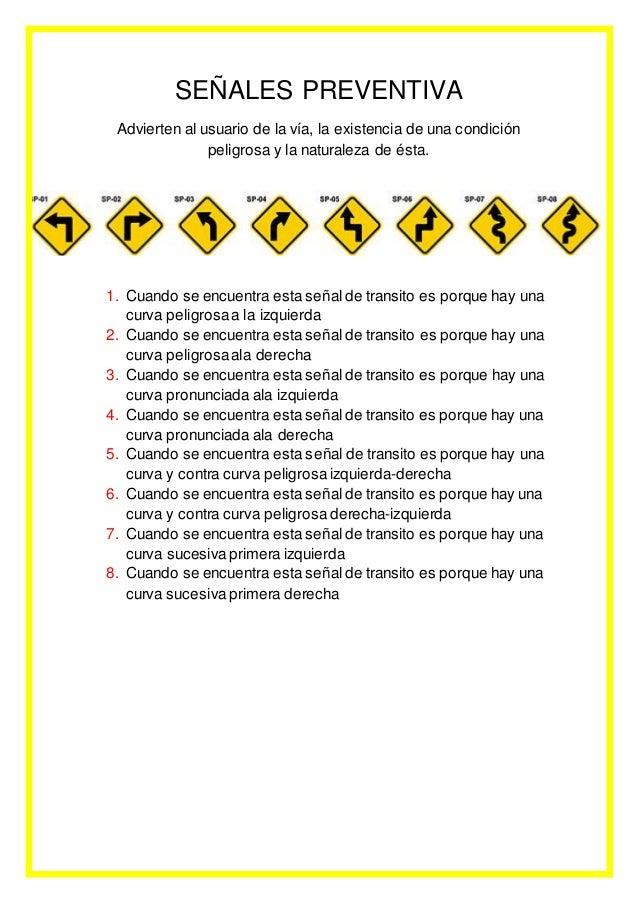 SEÑALES PREVENTIVA Advierten al usuario de la vía, la existencia de una condición peligrosa y la naturaleza de ésta. 1. Cu...