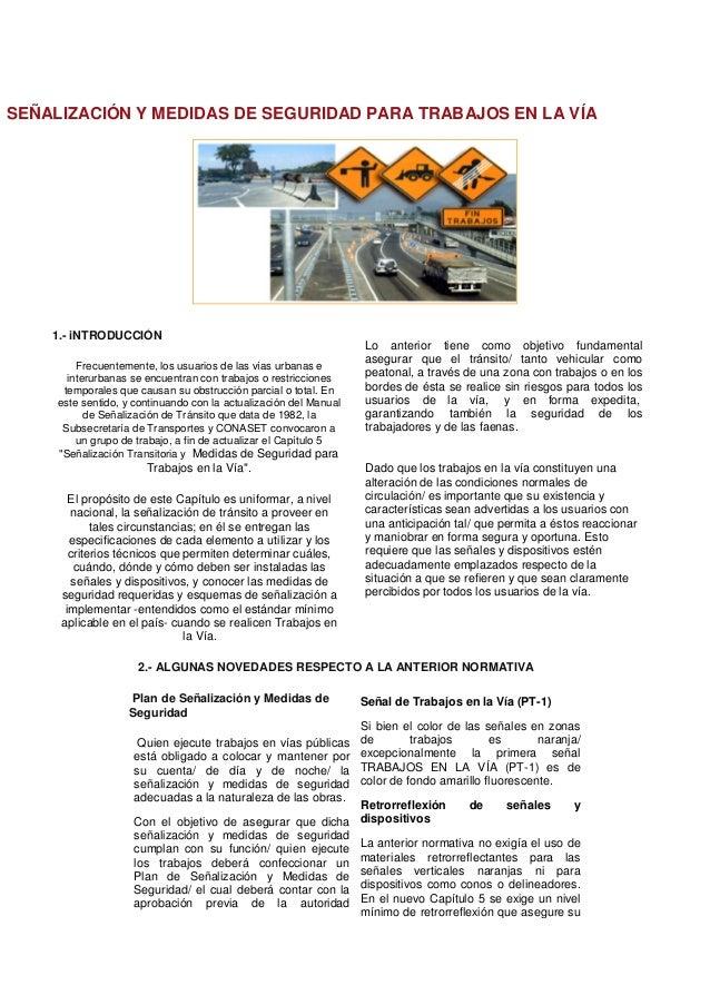 SEÑALIZACIÓN Y MEDIDAS DE SEGURIDAD PARA TRABAJOS EN LA VÍA 1.- iNTRODUCCIÓN Frecuentemente, los usuarios de las vías urba...