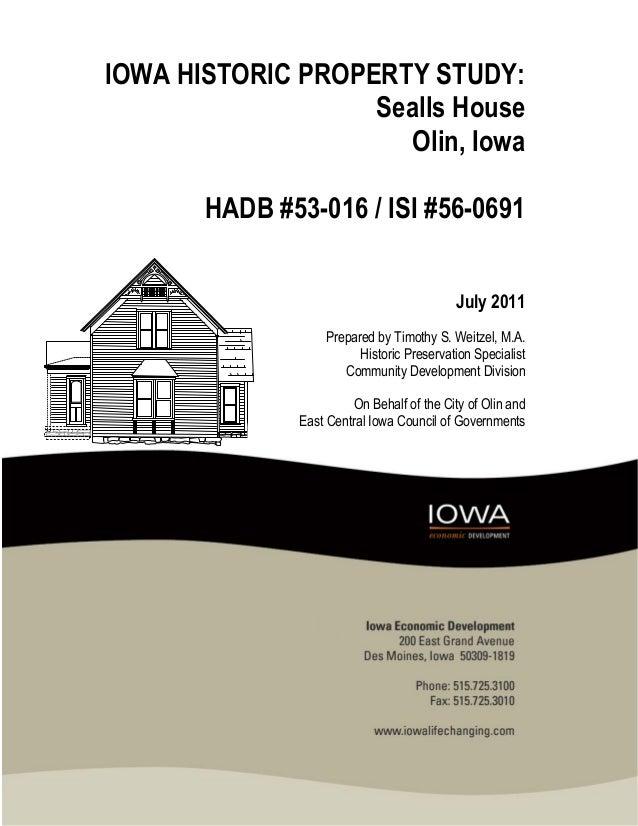 IOWA HISTORIC PROPERTY STUDY: Sealls House Olin, Iowa HADB #53-016 / ISI #56-0691 July 2011 Prepared by Timothy S. Weitzel...