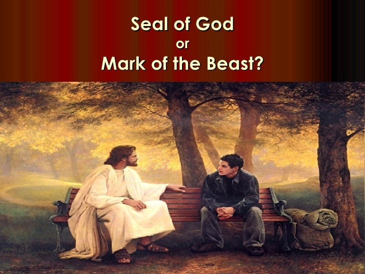 Seal of God or Mark of the Beast?