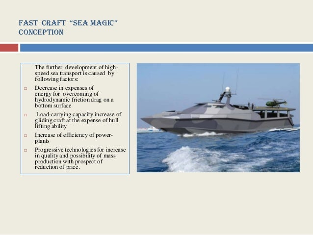 "Fast CraFt ""sea MagiC""Conception     The further development of high-     speed sea transport is caused by     following f..."
