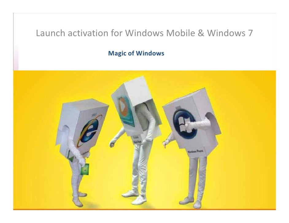 LaunchactivationforWindowsMobile&Windows7                MagicofWindows