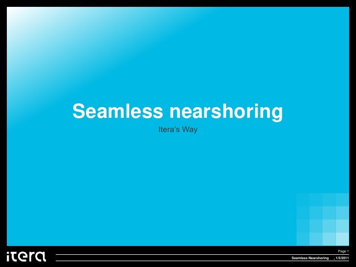 Seamless nearshoring<br />Itera's Way<br />Seamless Nearshoring<br />Page 1<br /> , 1/5/2011<br />