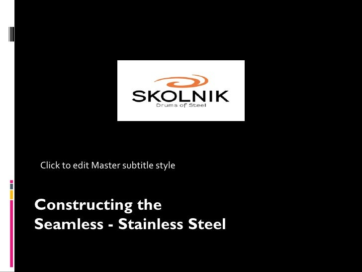 Seamless stainless construction   mc master 11-2010