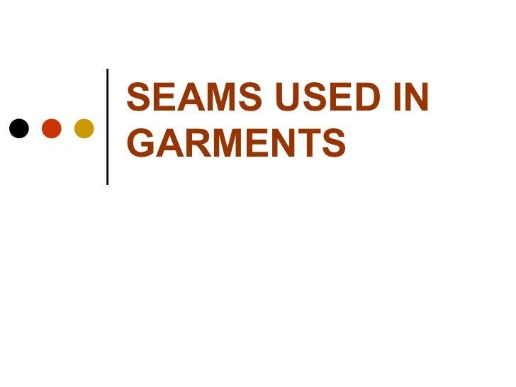 SEAMS USED IN GARMENTS