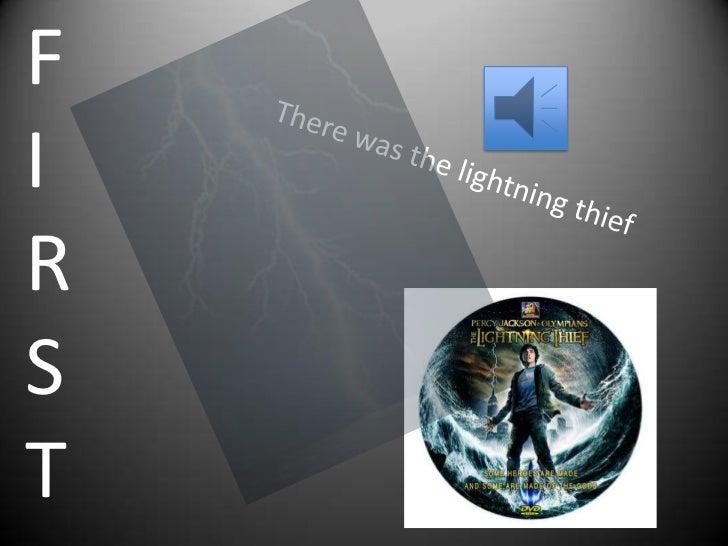 F<br />I<br />R<br />S<br />T <br />There was the lightning thief<br />