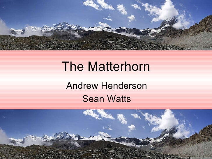 The Matterhorn Andrew Henderson Sean Watts