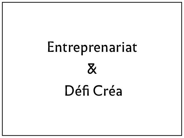 Entreprenariat  & Défi Créa