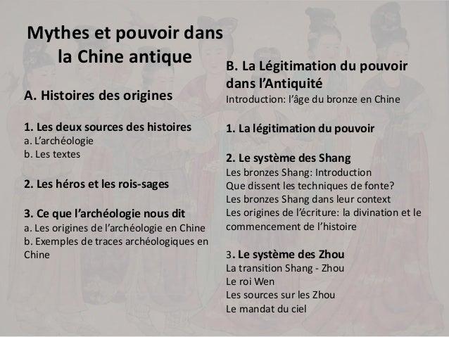 Mythes et pouvoir dans la Chine antique A. Histoires des origines 1. Les deux sources des histoires a. L'archéologie b. Le...