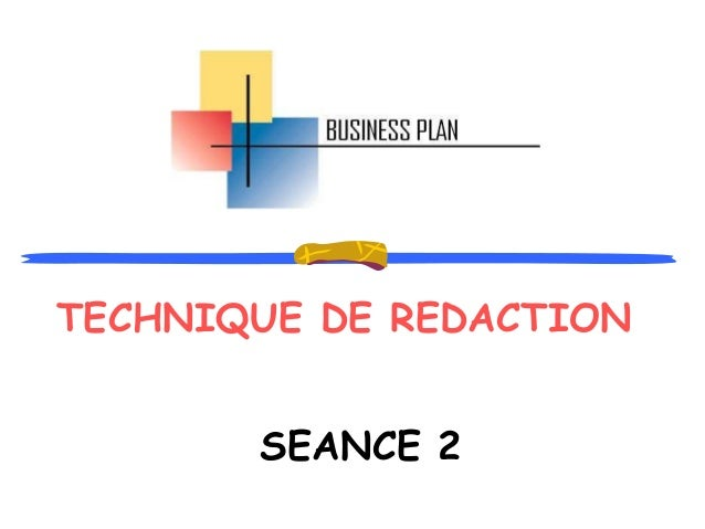 TECHNIQUE DE REDACTION SEANCE 2