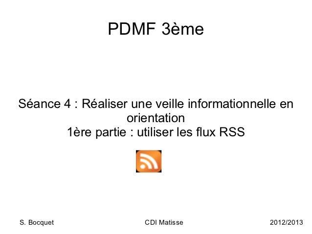 PDMF 3èmeSéance 4: Réaliser une veille informationnelle en                   orientation       1ère partie: utiliser les...