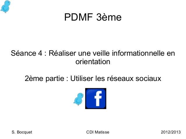 PDMF 3èmeSéance 4: Réaliser une veille informationnelle en                   orientation      2ème partie: Utiliser les ...