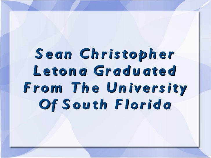 Sean Christopher Letona Graduated From The University Of South Florida