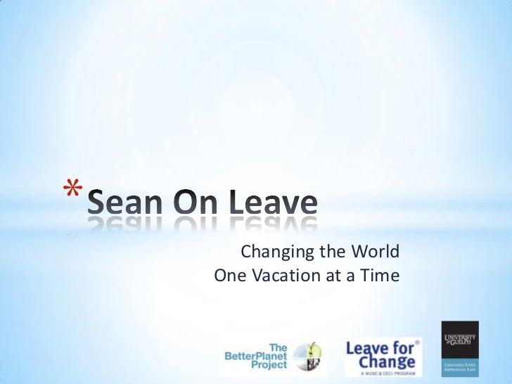 Sean on leave