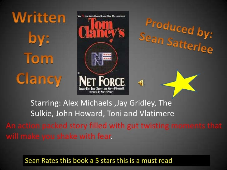 Written by:<br />Tom Clancy<br />Produced by:<br />Sean Satterlee<br />Starring: Alex Michaels ,Jay Gridley, The Sulkie, J...