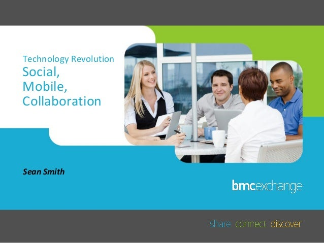 Harnessing the social, mobile and collaborative technology revolution with Remedyforce: Sean Smith, BMC Software