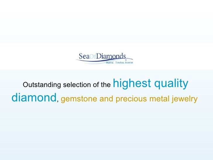 SeaofDiamonds - Quality Diamond, Gemstone & Precious Metal Jewelry