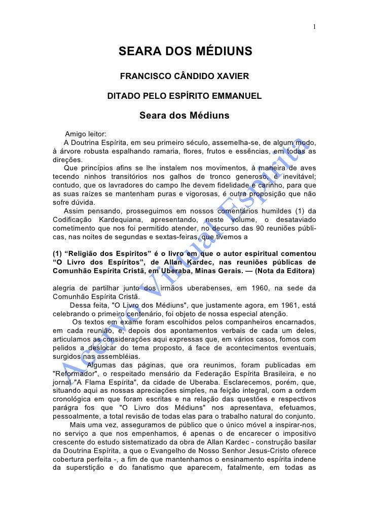 1                      SEARA DOS MÉDIUNS                     FRANCISCO CÂNDIDO XAVIER                  DITADO PELO ESPÍRIT...