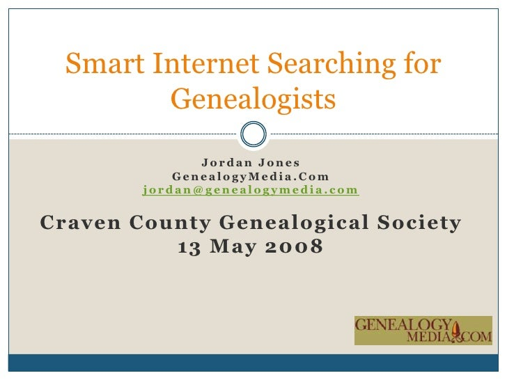 Jordan Jones<br />GenealogyMedia.Com<br />jordan@genealogymedia.com<br />Craven County Genealogical Society <br />13 May 2...