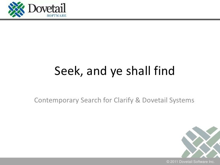 Seek, and ye shall find<br />Contemporary Search for Clarify & Dovetail Systems<br />