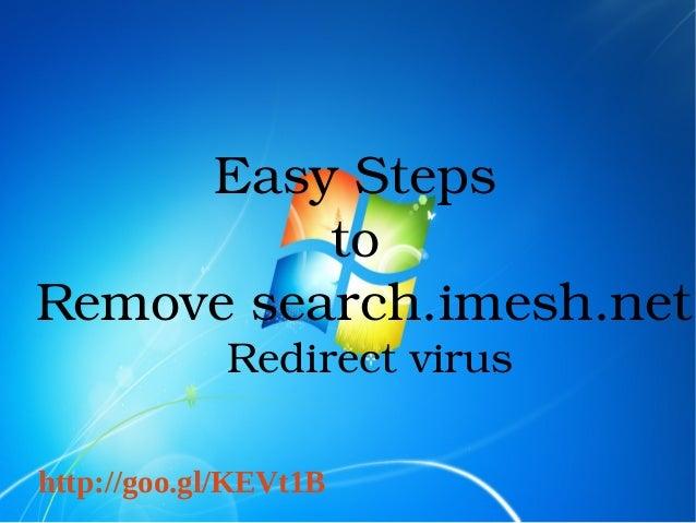 EasySteps to Removesearch.imesh.net Redirectvirus http://goo.gl/KEVt1B