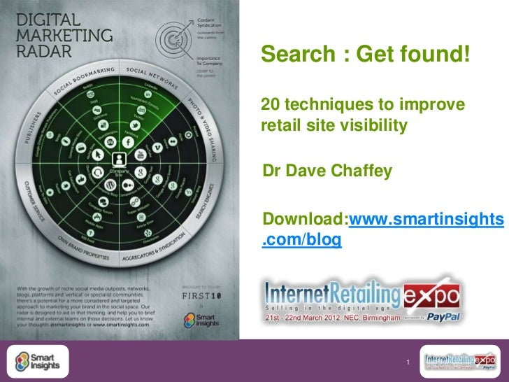 Search : Get found!20 techniques to improveretail site visibilityDr Dave ChaffeyDownload:www.smartinsights.com/blog       ...