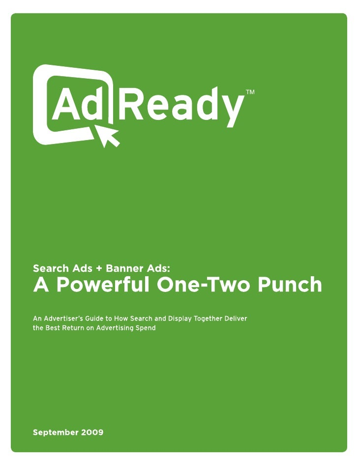 Search Ads And Banner Ads A Powerful One Two Punch