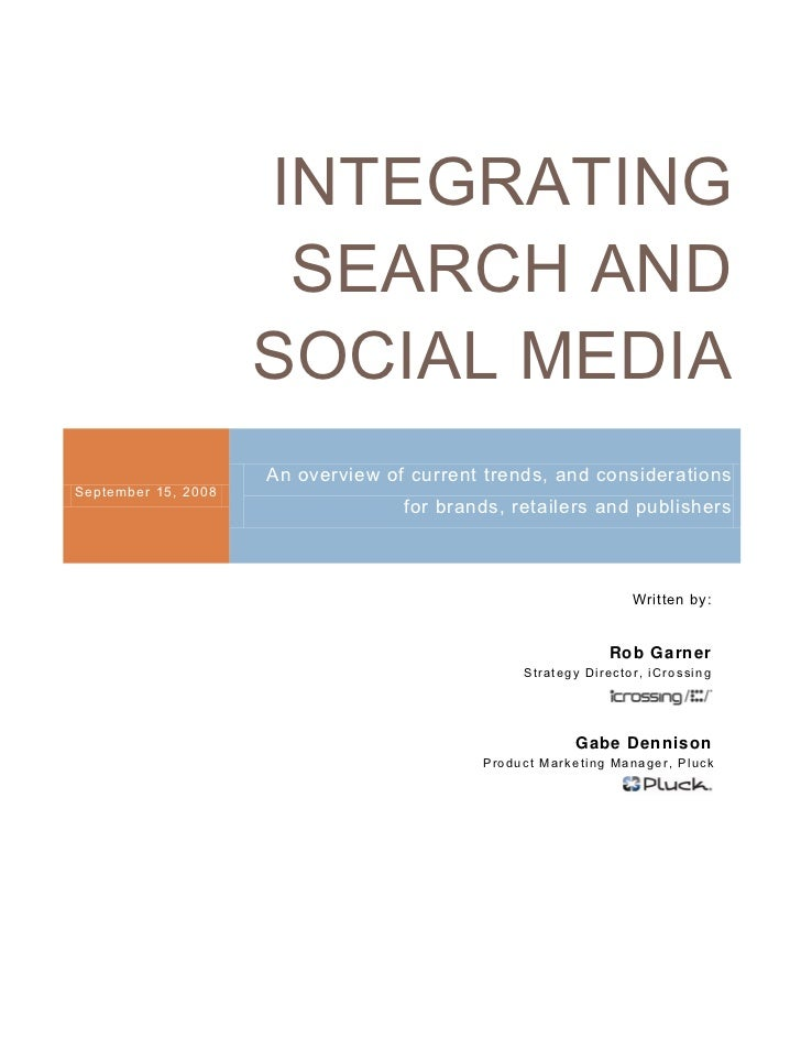INTEGRATING                             SEARCH AND                            SOCIAL MEDIA                            An o...