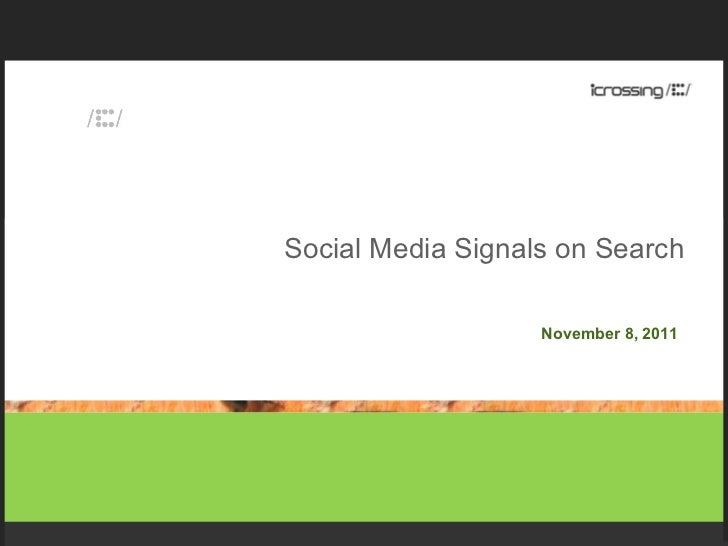 Social Media Signals on Search November 8, 2011