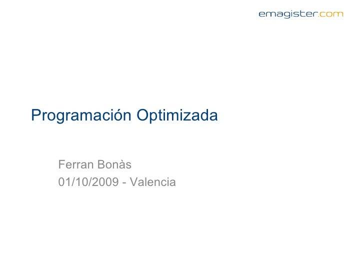 Programación Optimizada - Search Congress Valencia 2009